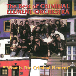 The Best Of The Criminal Element Orchestra