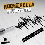 ROCKNROLLA SOUNDSYSTEM - Shakey Ground (Front Cover)