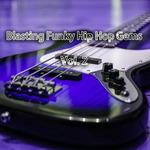 Blasting Funky Hip Hop Gems Vol 2