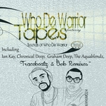 Sounds Of Who De Warrior (feat Tapes) (Remixes)