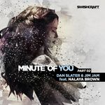 Minute Of You (feat Nalaya Brown) (Part Two)