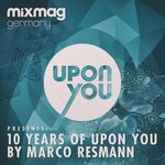 Mixmag Germany Presents 10 Years Upon You