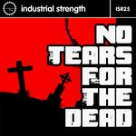 VARIOUS - I S R 25 No Tears For The Dead (Front Cover)