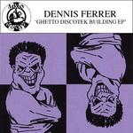 Ghetto Discotek Building EP