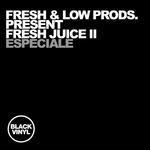 Especiale (Fresh & Low Productions Present Fresh Juice II)