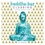 Buddha-Bar Clubbing 2 (In Deep Session With DJ Ravin)