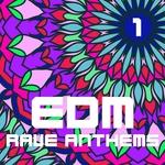 EDM Rave Anthems Vol 1