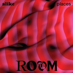 ALIKE PLACES - Room (Front Cover)