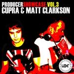 Producer Showcase Vol 3/Cupra & Matt Clarkson