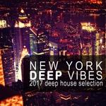 New York Deep Vibes (2017 Deep House Selection)