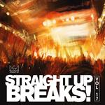 Straight Up Breaks! Vol 17