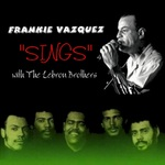 Frankie Vazquez Sings With The Lebron Brothers