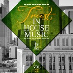 Trust In House Music Vol 22