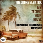 My Techno Your House