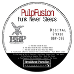 PULPFUSION - Funk Never Sleeps (Front Cover)