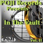 Poji Records Presents In The Vault Vol II