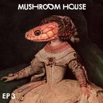 Mushroom House EP3