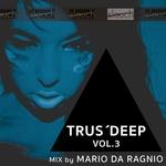 Trus'Deep Vol 3 (Mixed By Mario Da Ragnio)