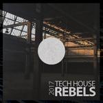 Tech House Rebels 2017