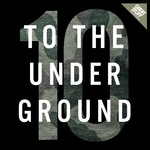 VARIOUS - To The Underground, Vol  10 (Front Cover)