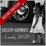 DEEP SPIRIT - Lonely 2K17 (Remix Edition) (Front Cover)