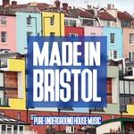 Made In Bristol Vol 1: Pure Underground House Music