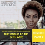 The World To Me (You Are) (Remixed, Pt 2)