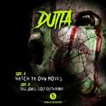 DUTTA - Watch Ya Own Moves/Lost (Front Cover)