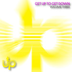 Get Up To Get Down/Volume 3