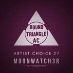 Artist Choice 27. Moonwatch3r (3rd Selection) (unmixed tracks)