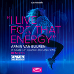 I Live For That Energy (ASOT 800 Anthem)