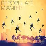 Repopulate Miami EP