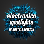 Electronica Spotlights: Hardstyle Edition
