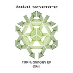 TOTAL SCIENCE - Turn Around EP (Front Cover)