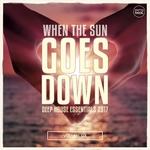 When The Sun Goes Down Vol 6 (Deep House Essentials 2017)