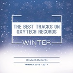 The Best Tracks On Oxytech Records Winter 2016-2017
