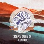 Escape/Dream On