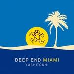 Yoshitoshi: Deep End Miami (unmixed tracks)