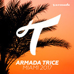 Armada Trice - Miami 2017