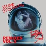 U Live 2 Far Away (Remixes Vol 2)