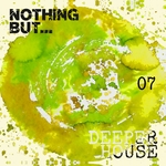 Nothing But... Deeper House Vol 7