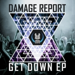 DAMAGE REPORT - Get Down EP (Front Cover)