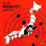 Occupied City Vol 10: Prison City