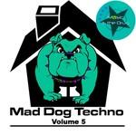 Mad Dog Techno Vol 5