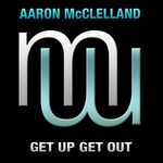 AARON MCCLELLAND - Get Up Get Out (Front Cover)