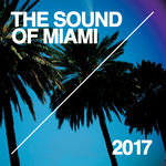 The Sound Of Miami 2017
