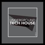 Underground Tech House 2017