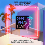 Get Physical Presents Miami 2017 (unmixed tracks)