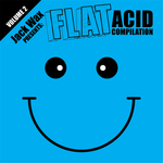 Jack Wax Presents Flat Acid Compilation Volume 2