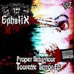 Proper Behaviour: Tourette Terror EP